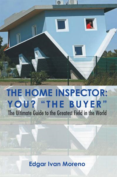 The Home Inspector By: Edgar Ivan Moreno