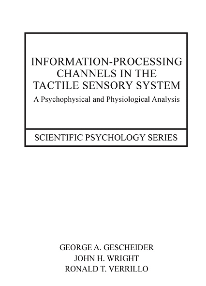 Information-Processing Channels in the Tactile Sensory System: A Psychophysical and Physiological Analysis
