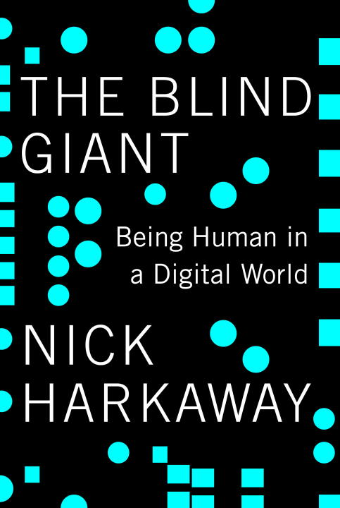 The Blind Giant By: Nick Harkaway