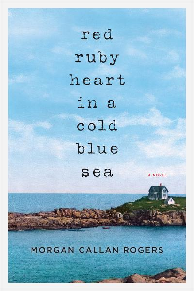 Red Ruby Heart in a Cold Blue Sea By: Morgan Callan Rogers