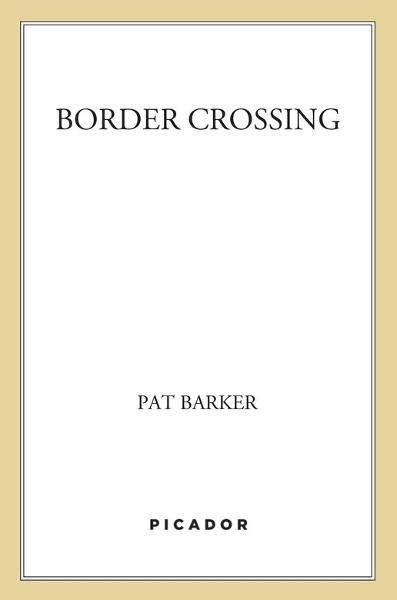 Border Crossing By: Pat Barker