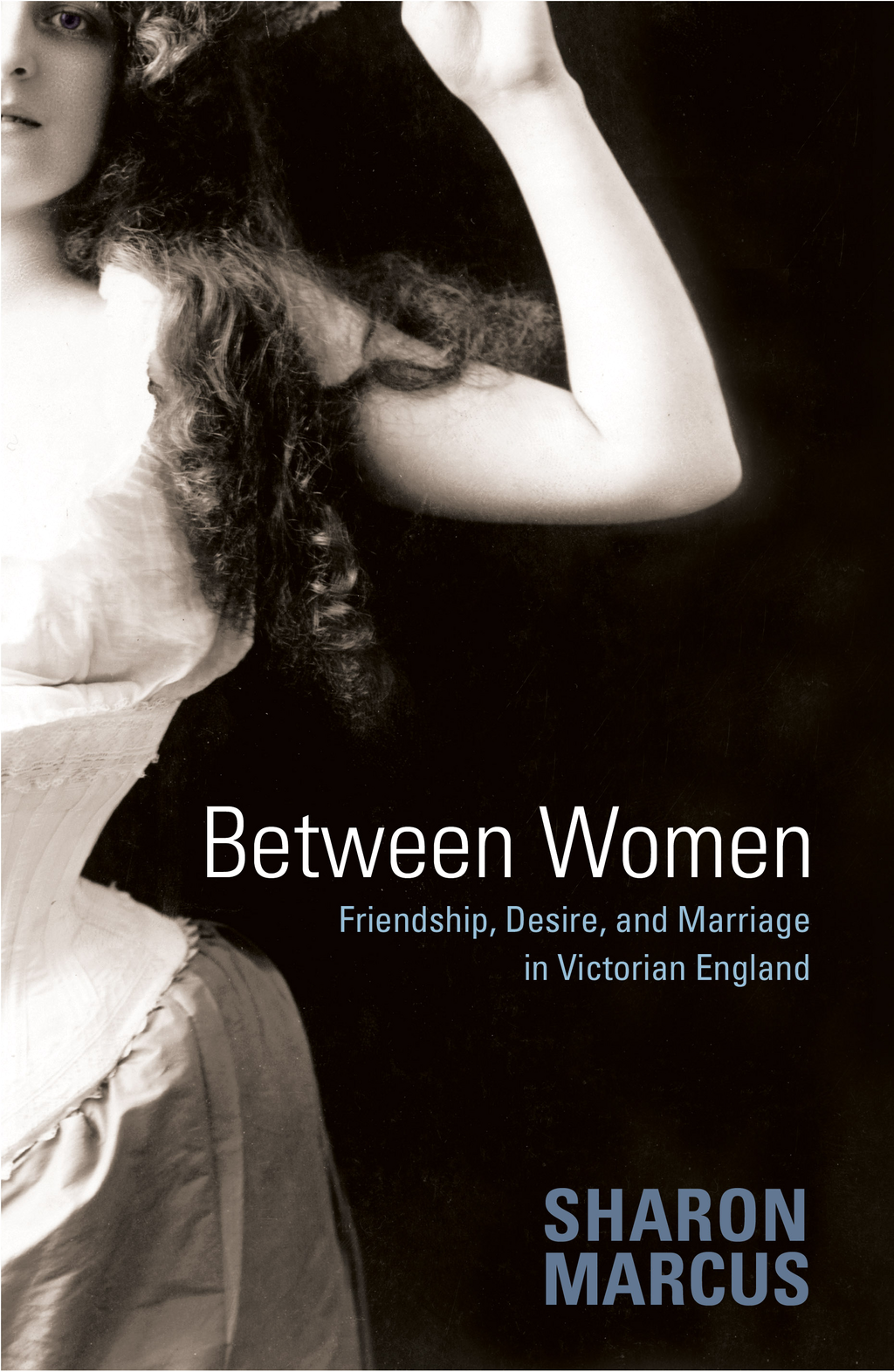 Between Women By: Sharon Marcus