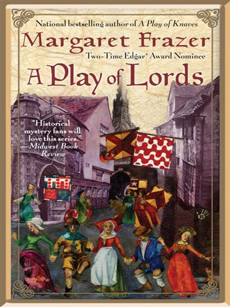A Play of Lords By: Margaret Frazer