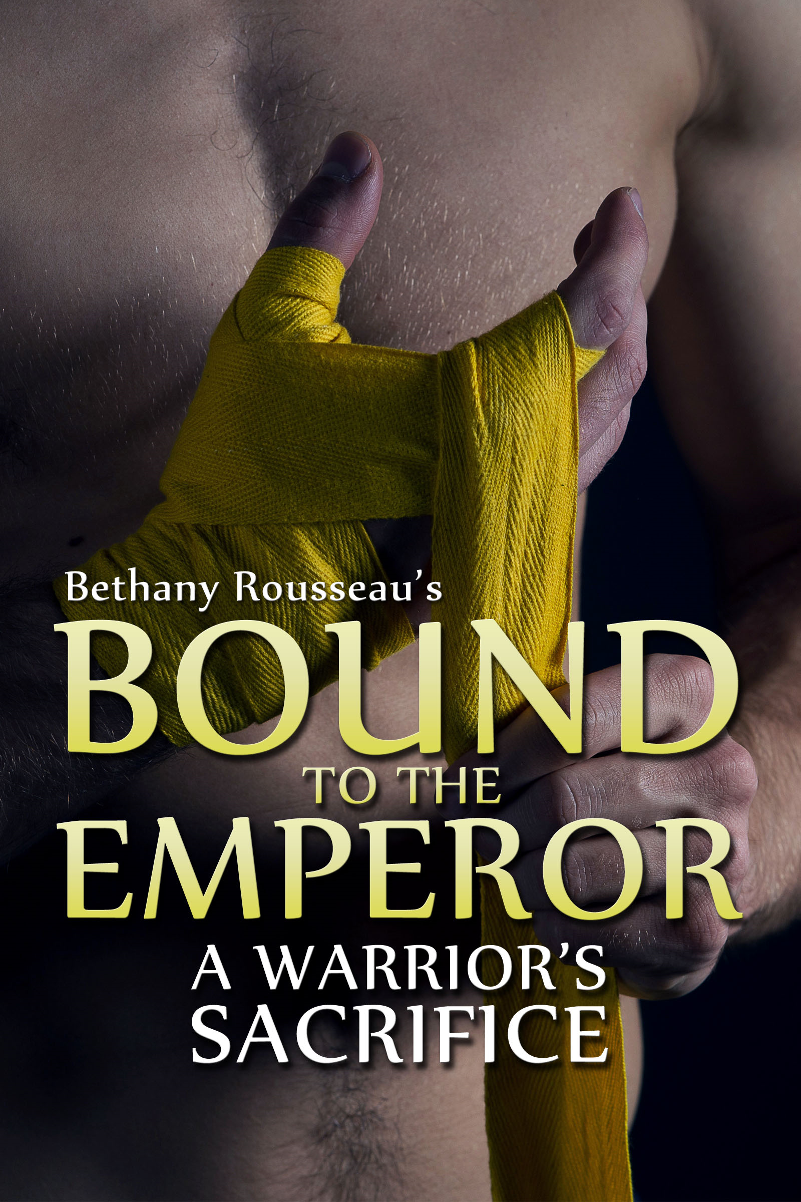 Bethany Rousseau - Bound To The Emperor: A Warrior's Sacrifice (Part Two)