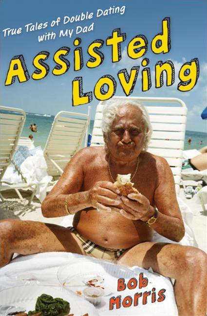 Assisted Loving By: Bob Morris