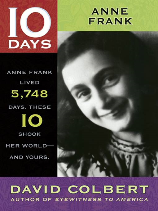 Anne Frank By: David Colbert
