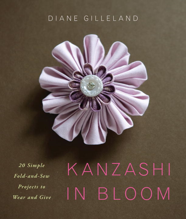 Kanzashi in Bloom By: Diane Gilleland