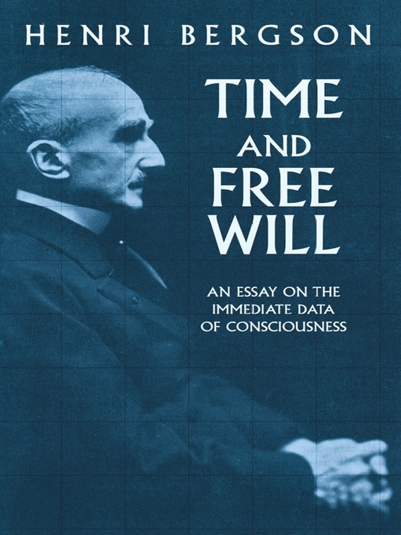 Time and Free Will: An Essay on the Immediate Data of Consciousness