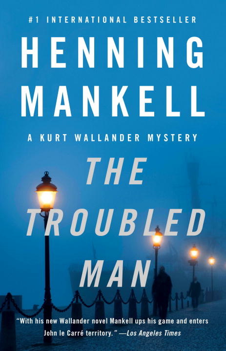 The Troubled Man By: Henning Mankell