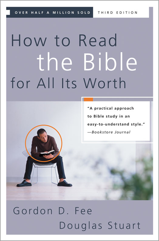 How to Read the Bible for All Its Worth By: Douglas Stuart,Gordon D. Fee