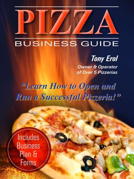 Pizza Business Guide By: Tony Erol