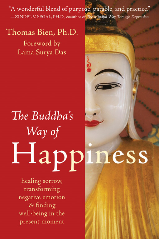 The Buddha's Way of Happiness By: Thomas Bien, PhD