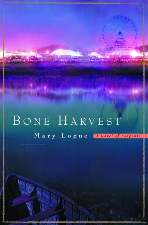 Bone Harvest By: Mary Logue