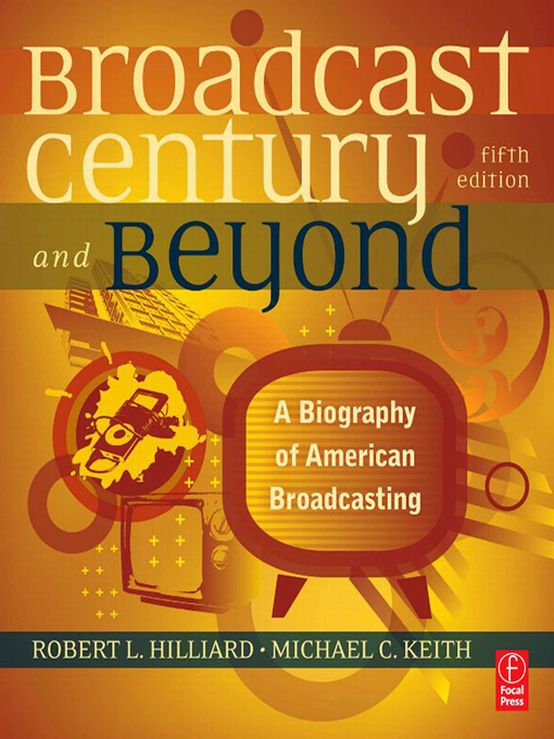 The Broadcast Century and Beyond