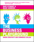 Business Playground: Where Creativity and Commerce Collide, The By: Dave Stewart,Mark Simmons