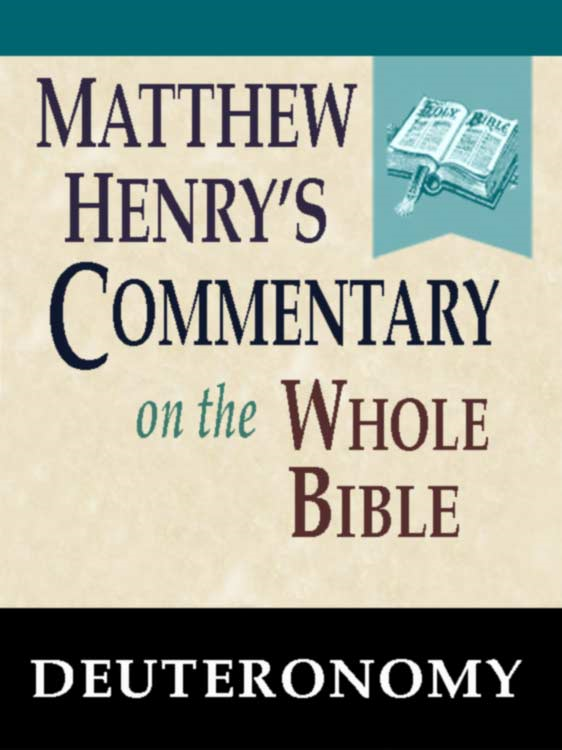 Matthew Henry's Commentary on the Whole Bible-Book of Deuteronomy