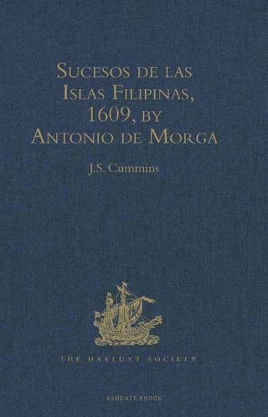 Sucesos de las Islas Filipinas, 1609, by Antonio de Morga
