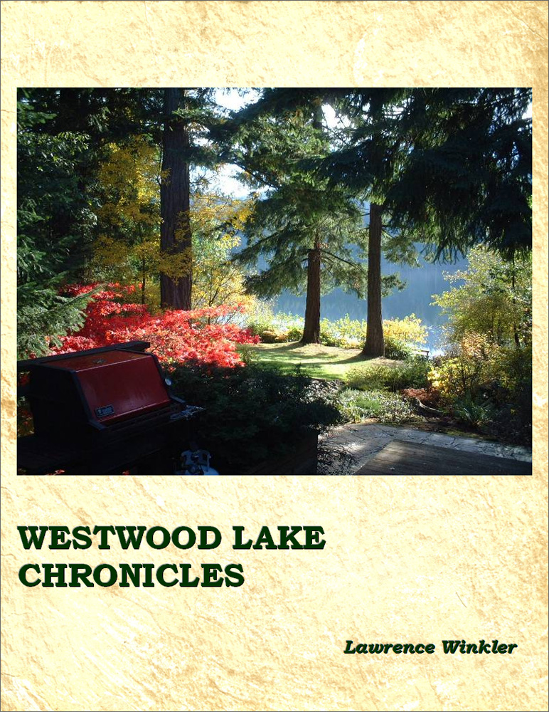 Westwood Lake Chronicles By: Lawrence Winkler