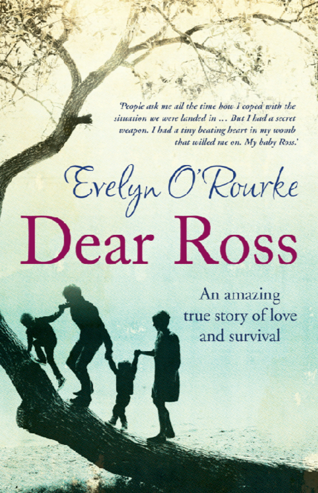 Dear Ross An Amazing True Story of Love and Survival