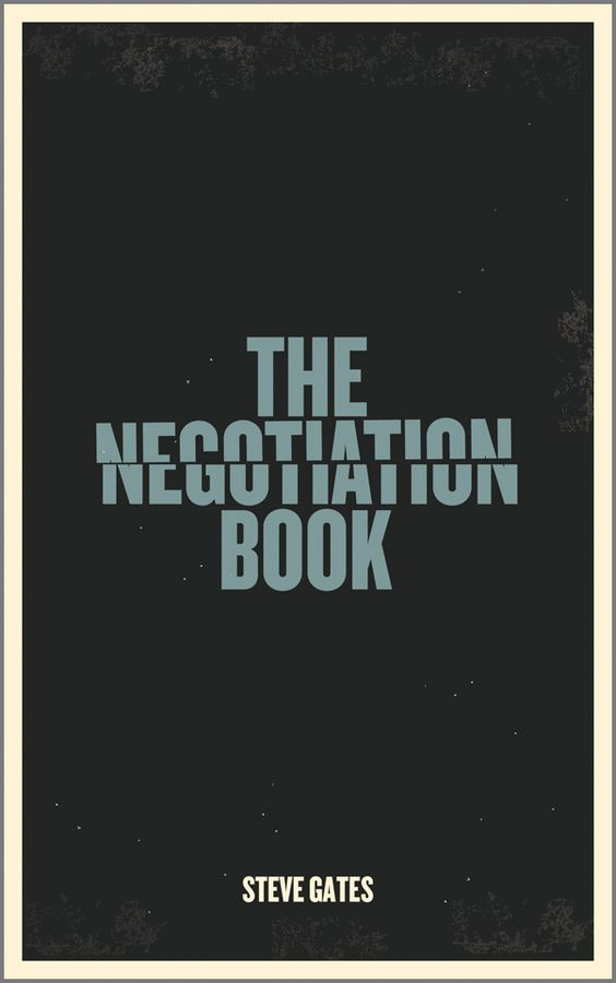 The Negotiation Book By: Steve Gates