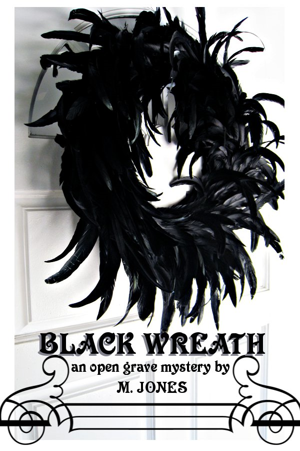 BLACK WREATH By: M Jones