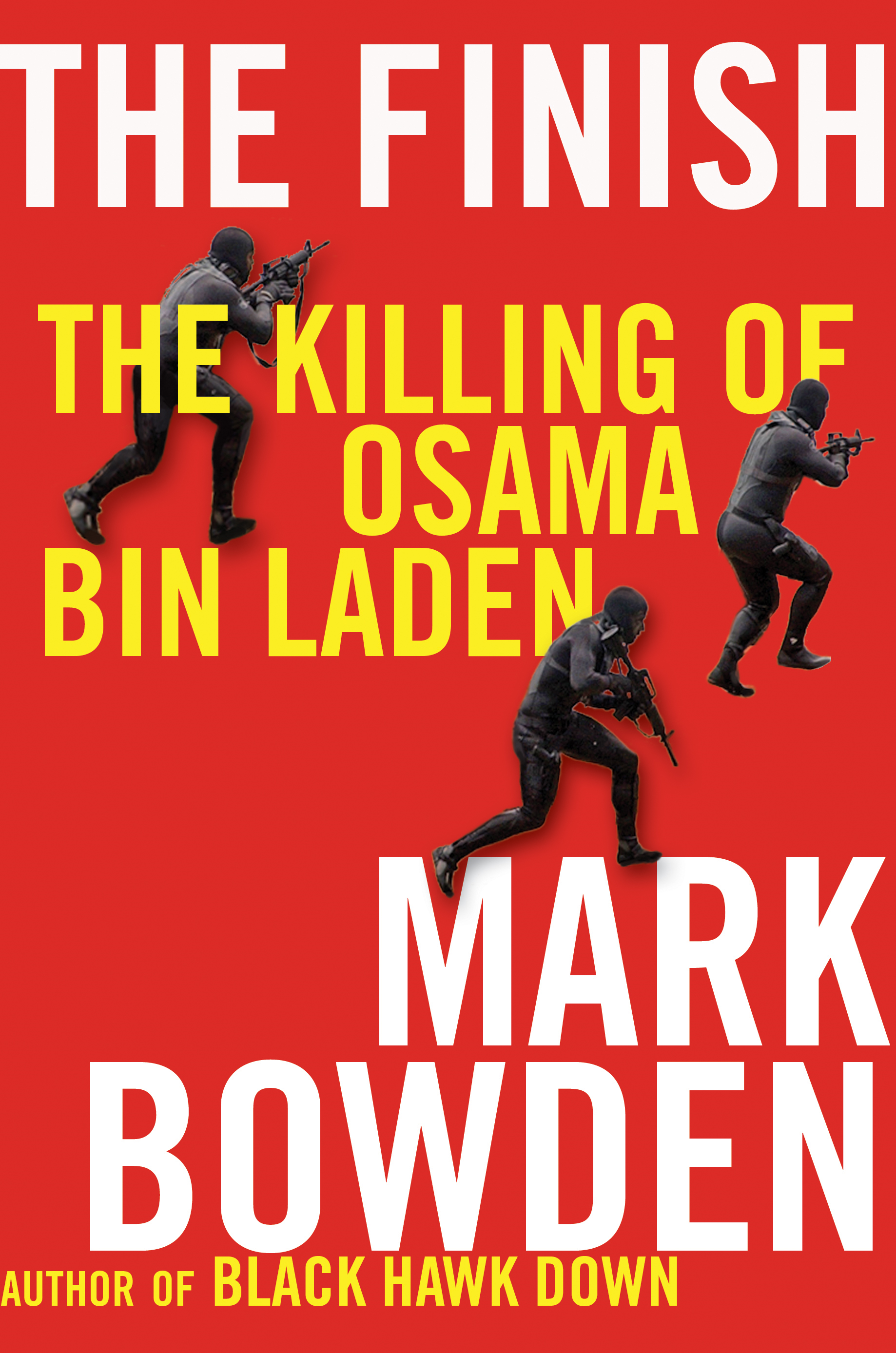 The Finish: The Killing of Osama Bin Laden By: Mark Bowden