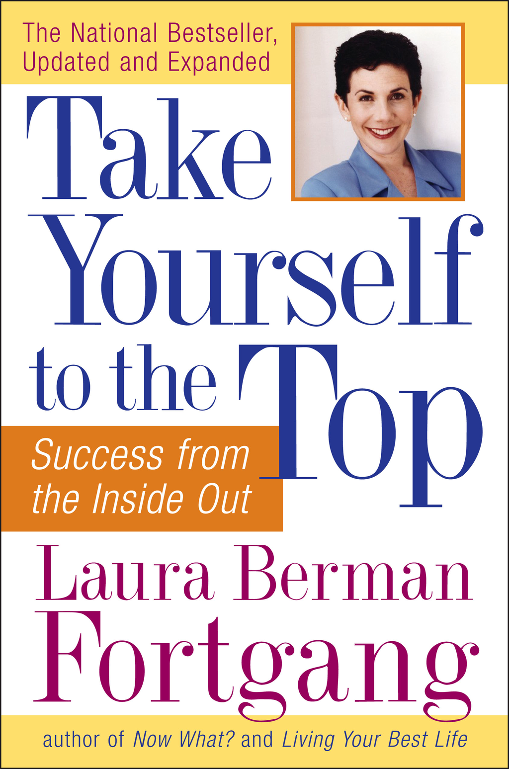 Take Yourself to the Top By: Laura Berman Fortgang