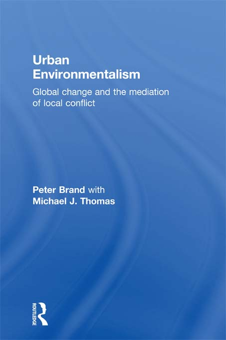 Urban Environmentalism Global Change and the Mediation of Local Conflict