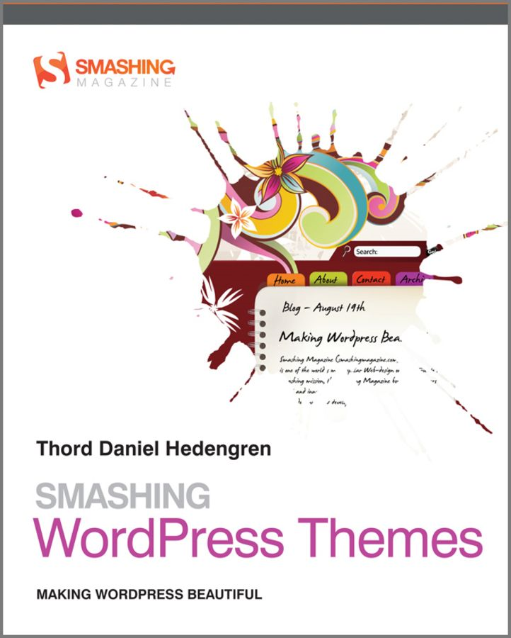 Smashing WordPress Themes By: Thord Daniel Hedengren