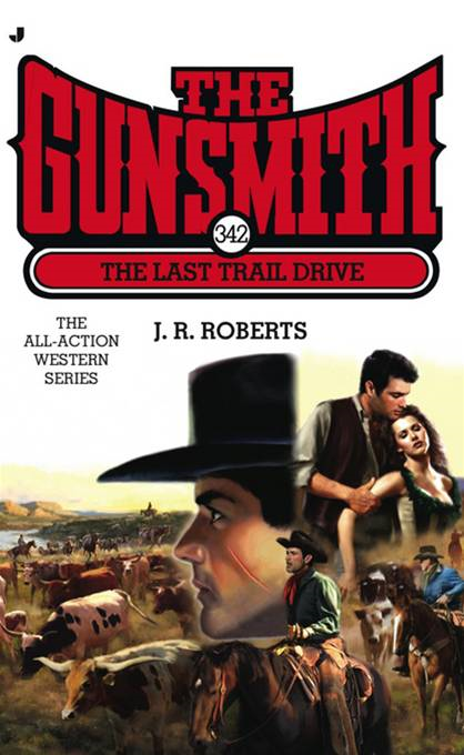The Gunsmith 342: The Last Trail Drive By: J. Roberts
