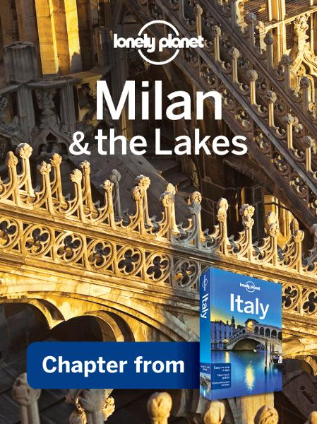 Lonely Planet Milan & the Lakes By: Lonely Planet