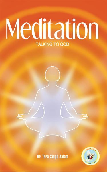 Meditation By: Dr.Tara Singh Aalam