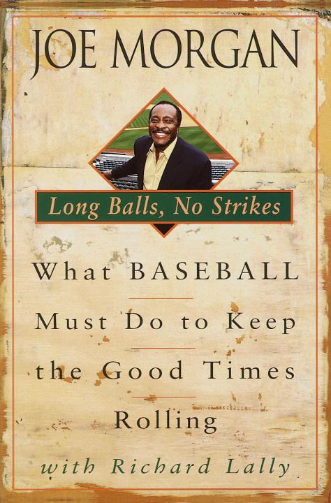 Long Balls, No Strikes By: Joe Morgan