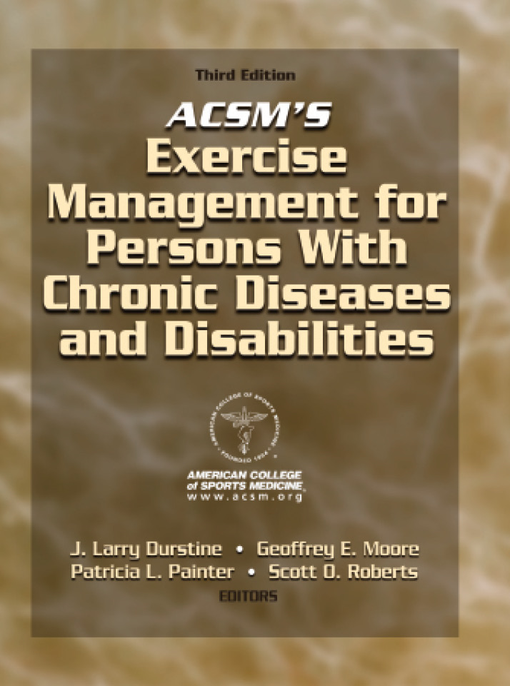 American College of Sports Medicine - ACSM's Exercise Management for Persons With Chronic Diseases & Disabilities, Third Edition
