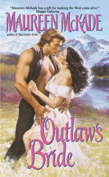 Outlaw's Bride By: Maureen McKade
