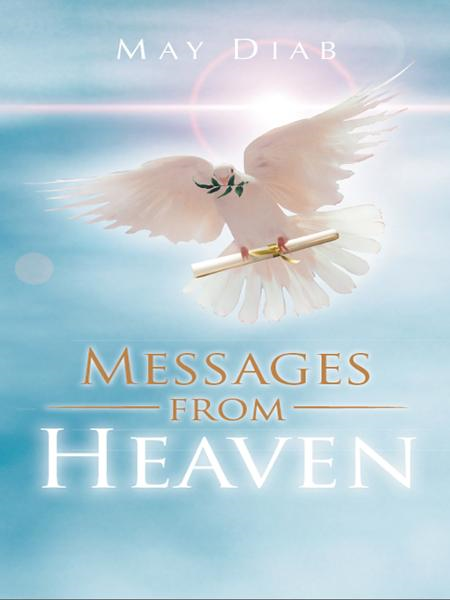 Messages from Heaven By: May Diab