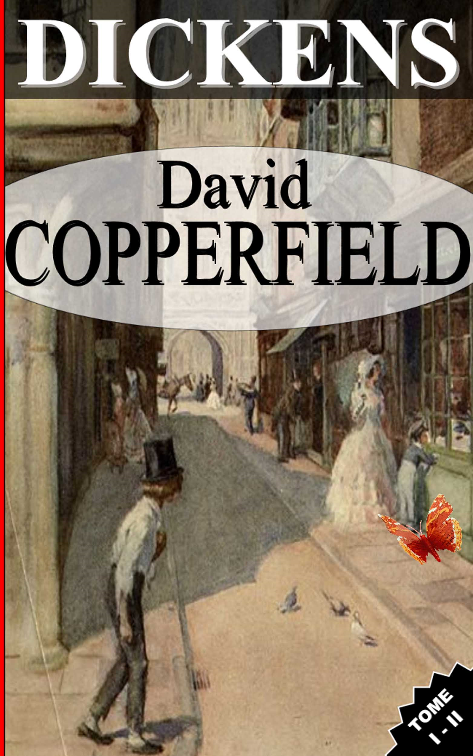Charles Dickens - DAVID COPPERFIELD / TOME I - II