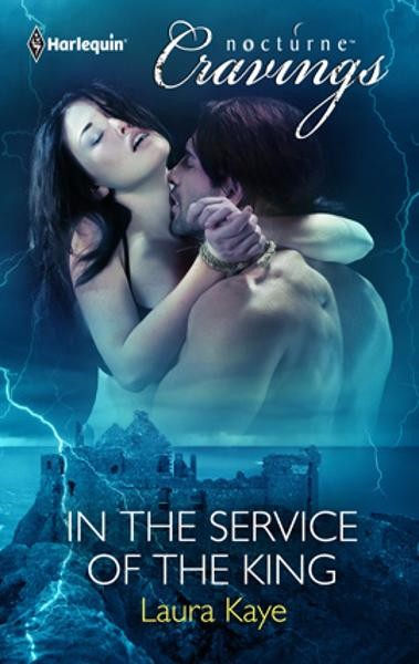 In the Service of the King By: Laura Kaye