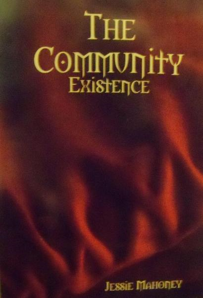 The Community: Existence By: Jessie Mahoney