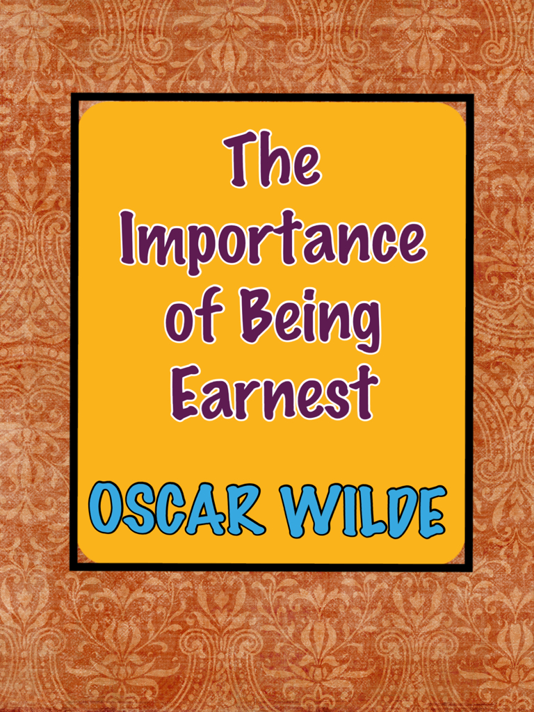 Oscar Wilde - The Importance of Being Earnest-A Trivial Comedy for Serious People