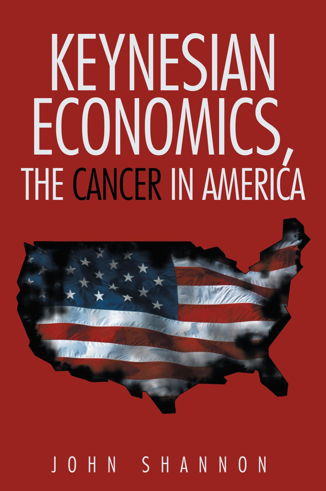 Keynesian Economics, The Cancer in America