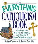 download The Everything Catholicism Book: Discover the Beliefs, Traditions, and Tenets of the Catholic Church book