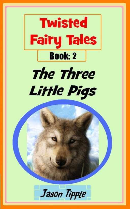Twisted Fairy Tales 2: The Three Little Pigs