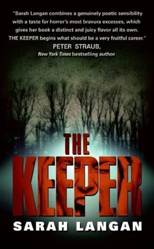 The Keeper By: Sarah Langan