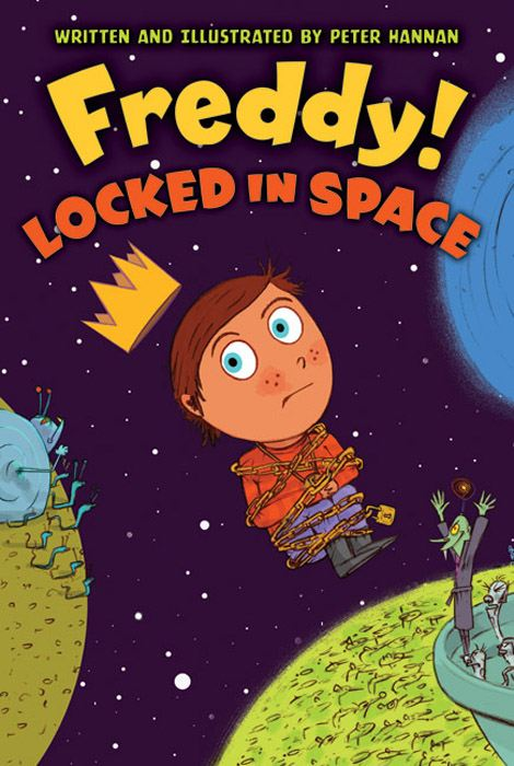 Freddy! Locked in Space By: Peter Hannan