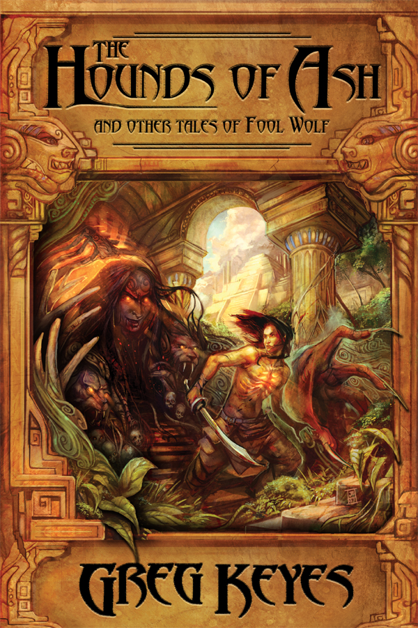 Hounds of Ash and other tales of Fool Wolf, The