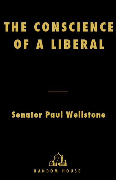 The Conscience of a Liberal By: Paul Wellstone