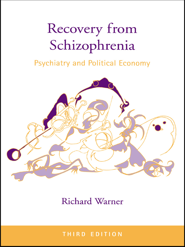 Recovery from Schizophrenia Psychiatry and Political Economy