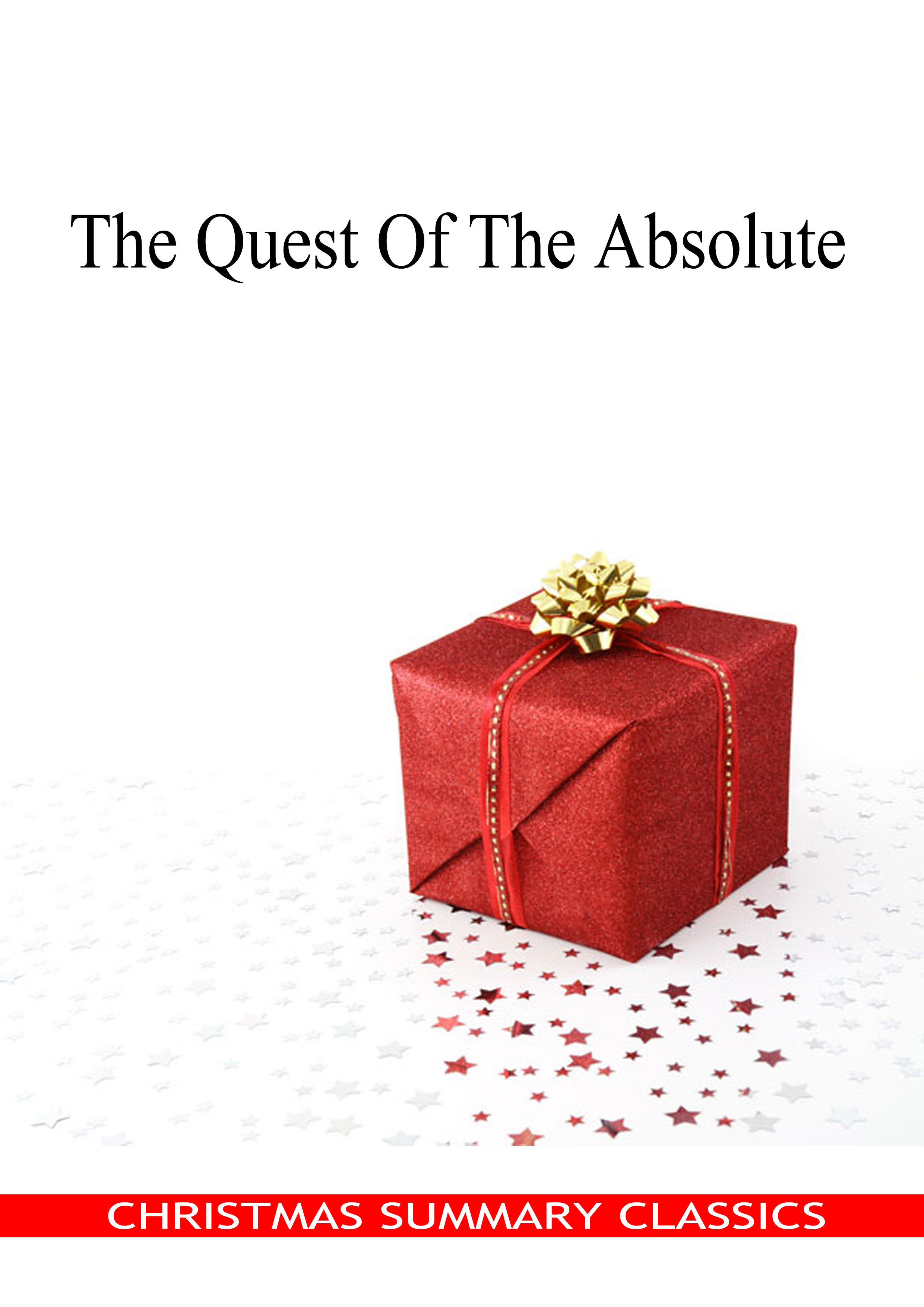 Honore de Balzac - The Quest Of The Absolute [Christmas Summary Classics]