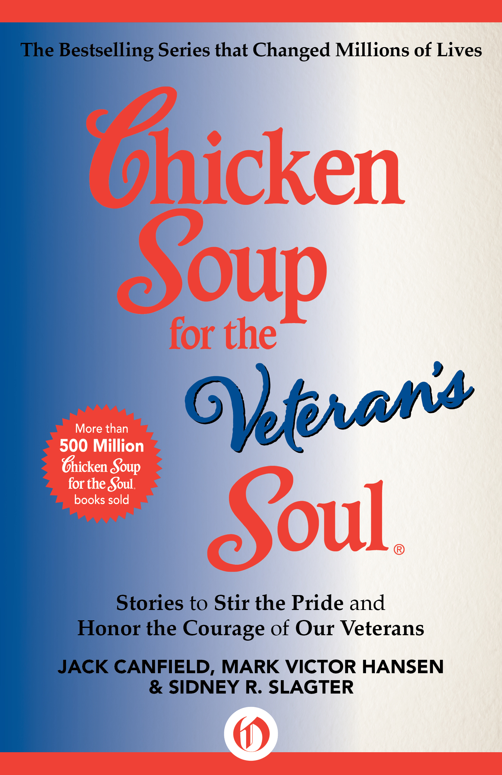 Chicken Soup for the Veteran's Soul By: Jack Canfield,Mark Victor Hansen,Sidney R. Slagter